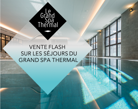 Offre spéciale Grand Spa Thermal